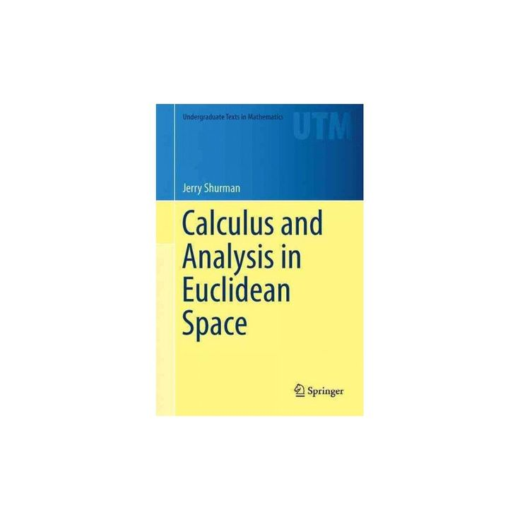 Calculus and Analysis in Euclidean Space : A First Course (Hardcover) (Jerry Shurman)