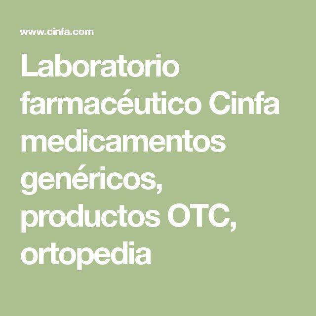 Laboratorio farmacéutico Cinfa medicamentos genéricos, productos OTC, ortopedia