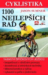 Cyklistika - 1100 nejlepších rad - tajemství špičkových jezdců #alpress #hobby #cyklistika #kolo #rady #knihy