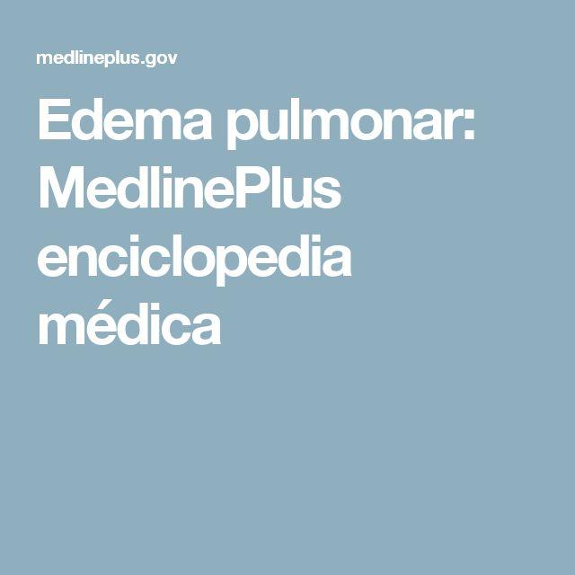 Edema pulmonar: MedlinePlus enciclopedia médica