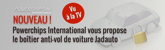 Nouveau système anti-vol breveté Jadauto distribué par Powerchips International