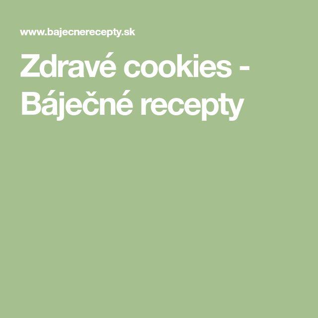 Zdravé cookies - Báječné recepty