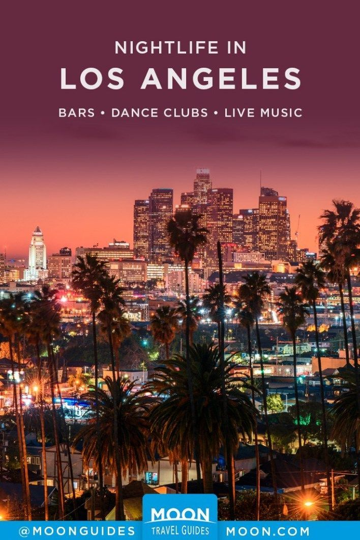 L A Nightlife The 10 Best Bars In Los Angeles In 2020 Los Angeles Bars Los Angeles Nightlife Los Angeles At Night