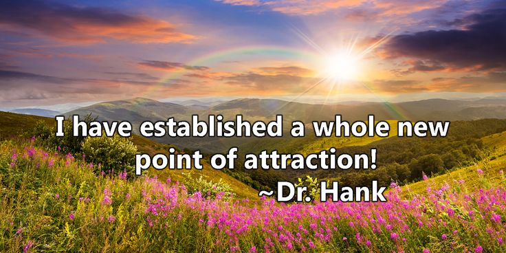Inspirational quote by Dr. Hank affirmation law of attraction Abraham Hicks optimism positive energy quote of the day qotd