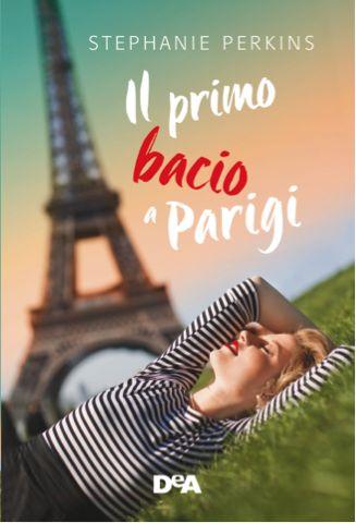 Titolo: Il primo bacio a Parigi Autore: Stephanie Perkins Serie: #1 Anna and the…