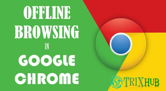 Goolge Chrome Offline Browsing: Browse Websites Without Internet Connectivity