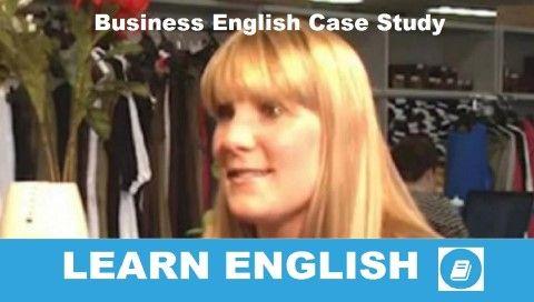 Üzleti angol esettanulmány a Birdsnest cégről. Hallás utáni szövegértés és üzleti szókincs videó lecke. Business English case study.