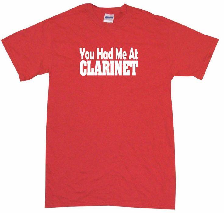 You Had Me at Clarinet Tee Shirt OR Hoodie Sweat