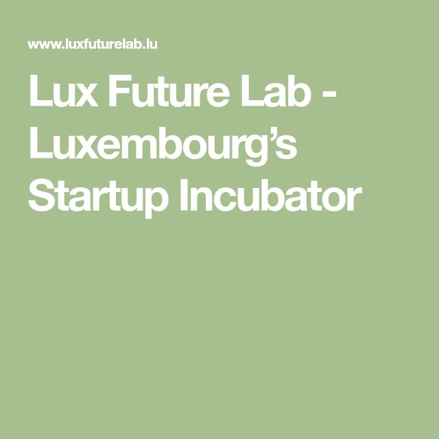 Lux Future Lab - Luxembourg's Startup Incubator