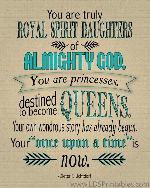 """You are truly royal spirit daughters of almighty God. You are princesses,"
