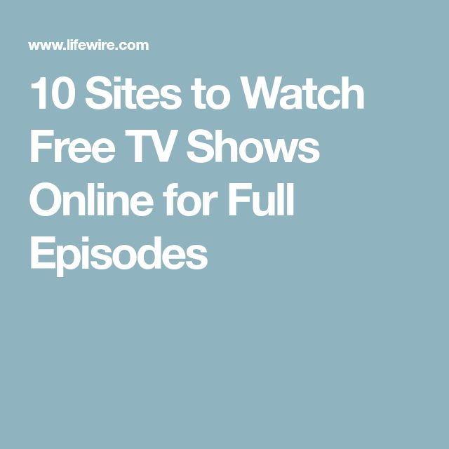 10 Sites to Watch Free TV Shows Online for Full Episodes