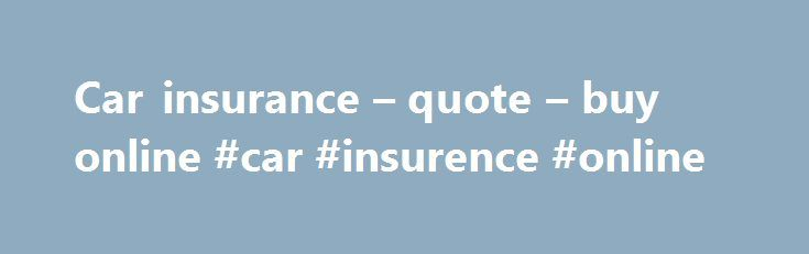Car insurance – quote – buy online #car #insurence #online http://columbus.nef2.com/car-insurance-quote-buy-online-car-insurence-online/  # Car Insurance No matter how careful you might be on the road, accidents can still occur. Westpac can arrange reliable, competitive car insurance cover, so you and your loved ones can travel with confidence. Pay by the month at no extra cost^ Choice of repairer Dedicated claims support 24/7. Comprehensive Cover This is the highest level of cover. It…