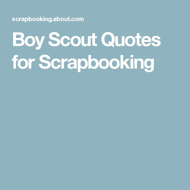 Boy Scout Quotes for Scrapbooking