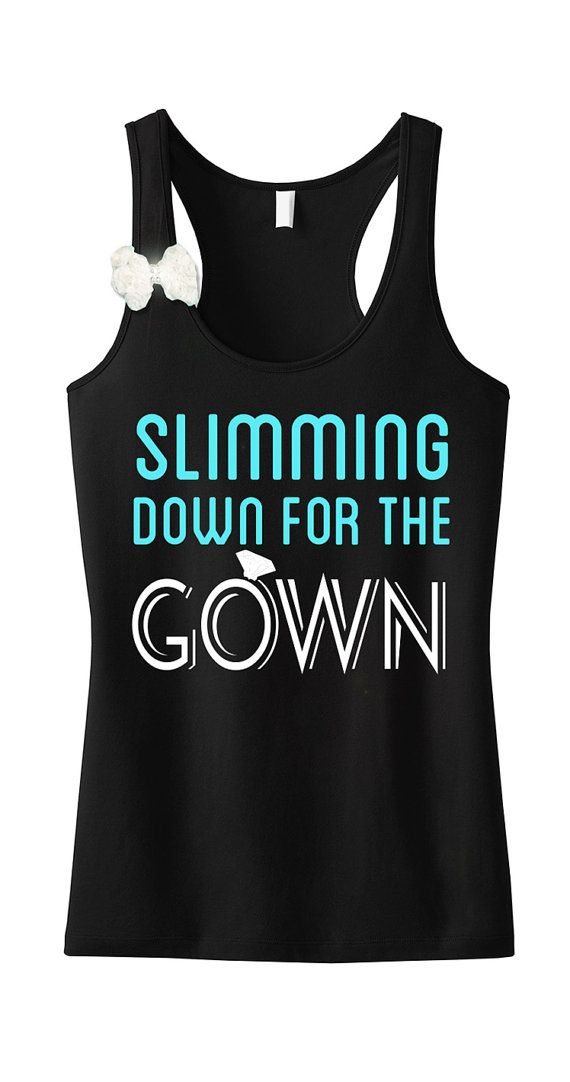 SLIMMING DOWN for the #GOWN #Workout Tank by NobullWomanApparel. Perfect for the #Bride to be! Only $24.99 on Etsy, run and click here to buy https://www.etsy.com/listing/205613804/slimming-down-for-the-gown-workout-tank?ref=shop_home_active_3