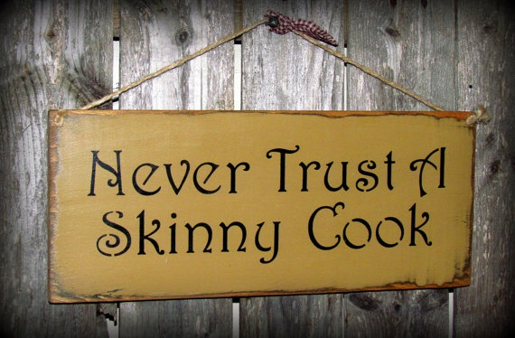 Chicken Funny Signs Quotes: Never Trust A Skinny Cook Wood Sign Humorous Kitchen By