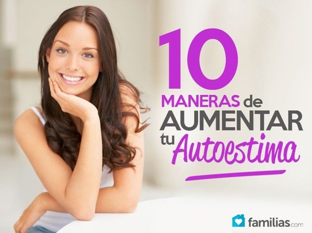10 maneras de aumentar tu autoestima