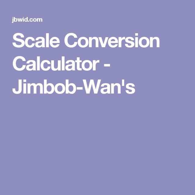 Scale Conversion Calculator - Jimbob-Wan's