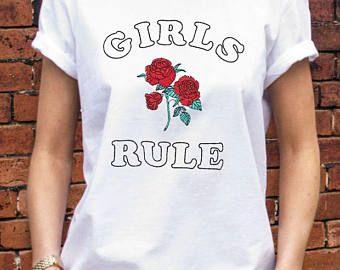 Girls Rule Flower rose WOman shirt