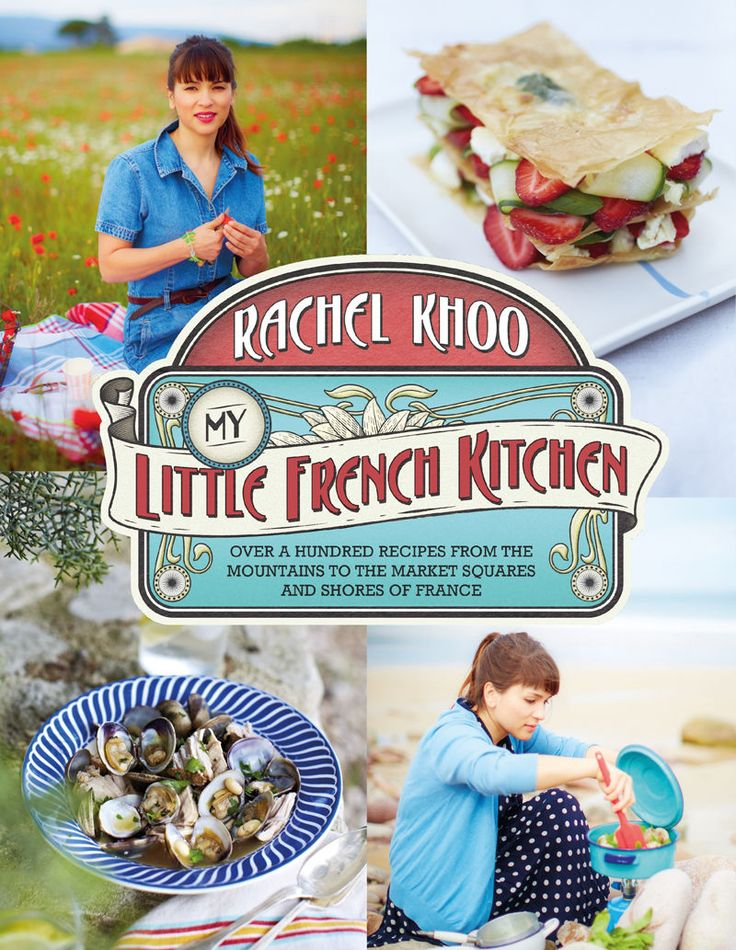 My Little French Kitchen by Rachel Khoo   Over 100 #recipes from the Mountains, Market Squares and Shores of France.