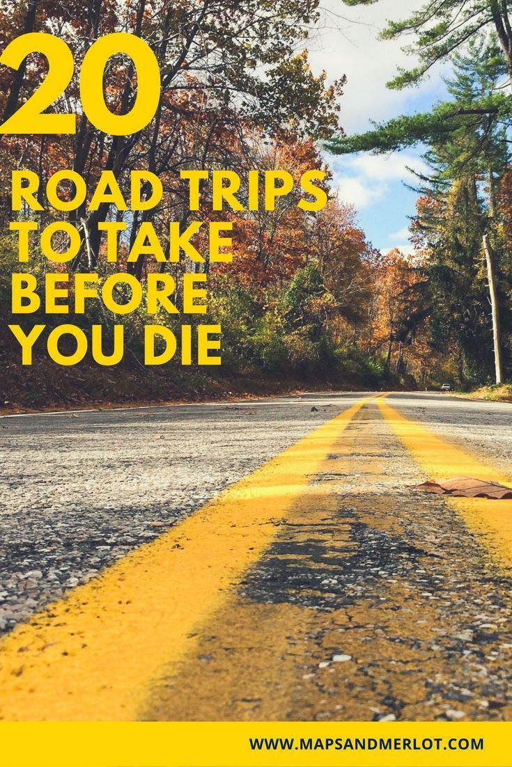 20 Road Trips to Take Before You