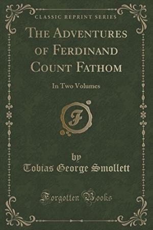 The adventures of Ferdinand Count Fathom  Tobias Smollett