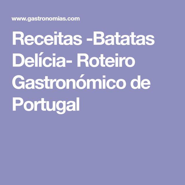 Receitas -Batatas Delícia- Roteiro Gastronómico de Portugal