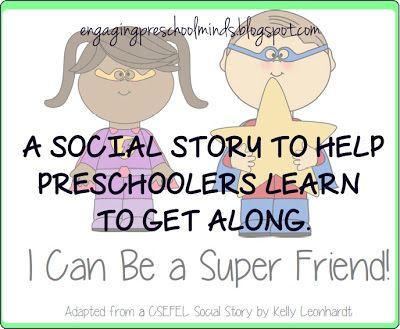 A social story to help preschoolers learn to get along from EngagingPreschoolMinds.blogspot.com -- free to print =)