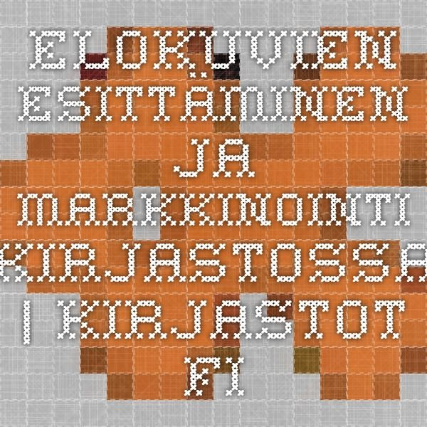 Elokuvien esittäminen ja markkinointi kirjastossa   Kirjastot.fi - asiaa luvista
