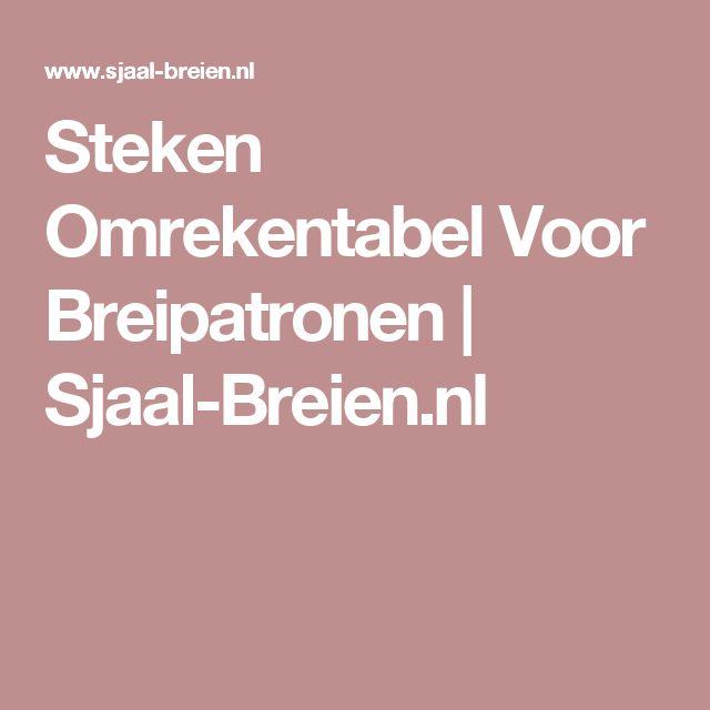 Steken Omrekentabel Voor Breipatronen   Sjaal-Breien.nl