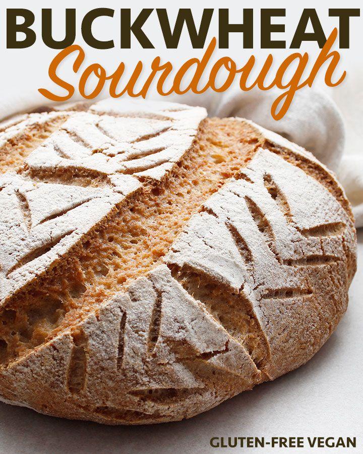 Buckwheat Sourdough Loaf Gluten Free Vegan Recipe By Fresh Is Real Recipe In 2020 Gluten Free Sourdough Sourdough Vegan Gluten Free Recipes