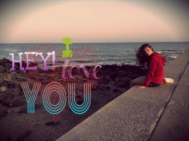 Hey i love you!!