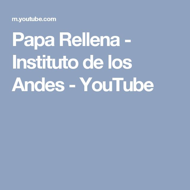 Papa Rellena - Instituto de los Andes - YouTube