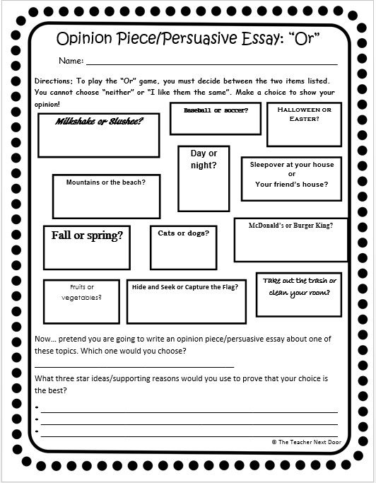 "This Opinion Piece Handout called ""Or"" by The Teacher Next Door will help your students brainstorm and then organize ideas for an opinion piece/persuasive essay. The Opinion Piece Unit is loaded with 32 task cards, worksheets, a group project, homework, a game and more!"