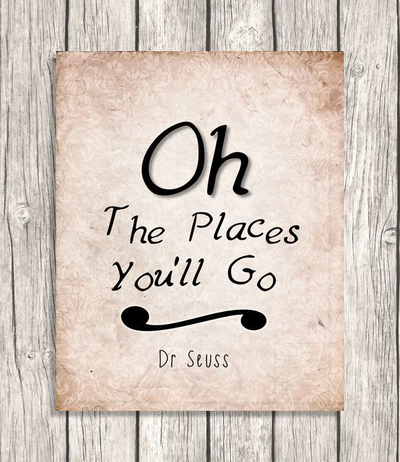 Oh The Places You'll Go  Dr Seuss Quote Wall Art  by PatiHomeDecor, $7.50