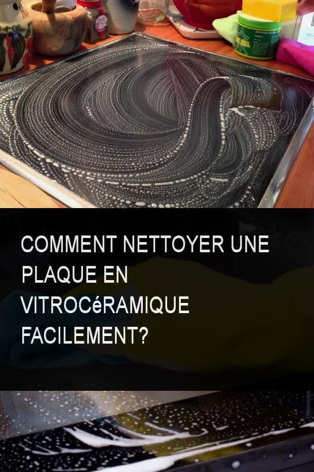 Comment Nettoyer Une Plaque En Vitroceramique Facilement Comment Nettoyer Nettoyer Vitroceramique Vitroceramique
