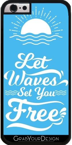 GrabYourDesign - Case for Iphone 6/6S Let Waves Set you Free - by Texnotropio