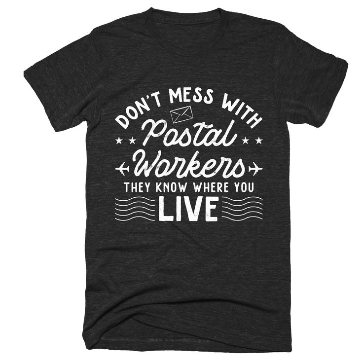 Funny Postman Tshirt Gift | Don't mess with Postal Workers they know where you live Shirt | Courier Delivery Tshirt | Postal Office Worker