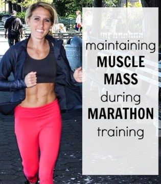 Tips for Maintaining Muscle Mass while training for a marathon