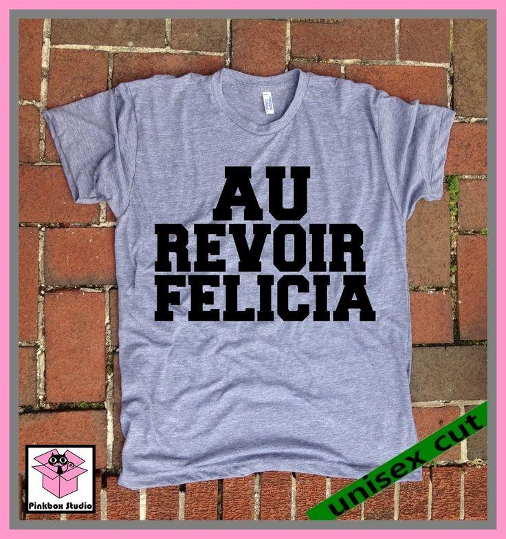 AU REVOIR Felicia. French Bye Felicia.Friday. Grey or Purple Heather tri blend super soft t- shirt. Unisex. Mary Jane. Marijuana by pinkboxstudio on Etsy