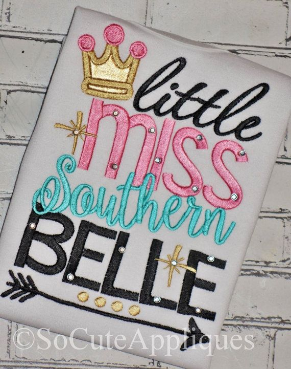 Embroidery design 5x7, Little Miss Southern Belle, New baby girl, embroidery sayings, socuteappliques, crown embroidery applique girly girl