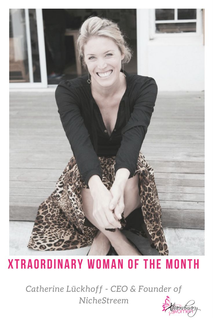 Xtraordinary Woman of the month: Catherine Lückhoff - CEO & Founder of NicheStreem