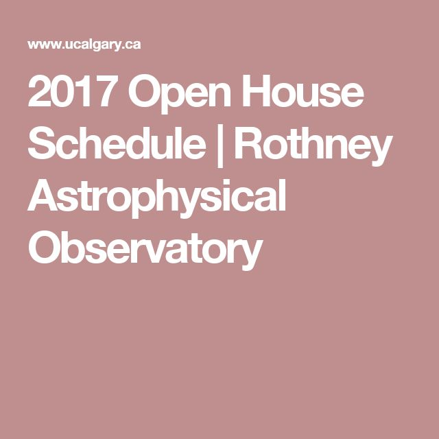2017 Open House Schedule | Rothney Astrophysical Observatory