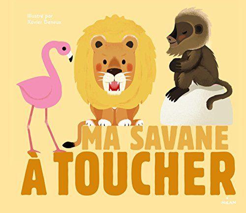 Ma savane à toucher NE de Xavier Deneux http://www.amazon.fr/dp/274596173X/ref=cm_sw_r_pi_dp_jz7Twb101MVGB