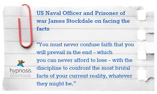 US Naval Officer and Prisoner of war James Stockdale quote on facing the facts