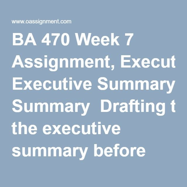 BA 470 Week 7 Assignment, Executive Summary  Drafting the executive summary before completing the business plan may seem counterintuitive. Going through this exercise before embarking on the writing plan will save you time because you will have a better understanding of what questions need to be answered. Write a 1-2 page executive summary in APA style which includes the following sections: (From www.sba.gov) The Mission Statement – This explains what your business is all about. It should…