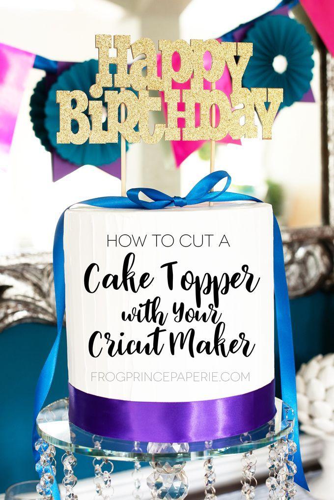 Cricut Maker Vs Explore Air 2 How To Make A Cake Topper Air