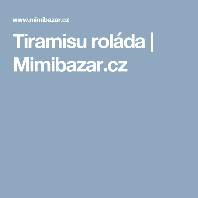 Tiramisu roláda | Mimibazar.cz