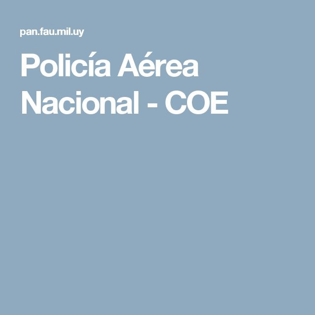 Policía Aérea Nacional - COE