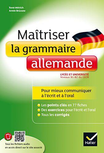 Maîtriser la grammaire allemande niveaux B1-B2 du CERCRL lycée, classes préparatoires et université, 2017   http://bu.univ-angers.fr/rechercher/description?notice=000886884