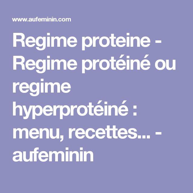 Regime proteine - Regime protéiné ou regime hyperprotéiné: menu, recettes... - aufeminin